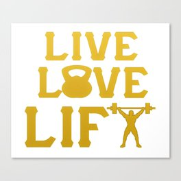 LIVE - LOVE - LIFT Canvas Print