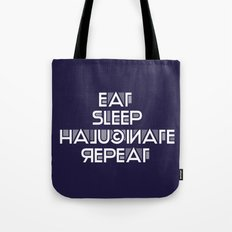 Eat Sleep Halucinate Repeat Tote Bag