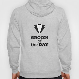 Groom of the Day Hoody
