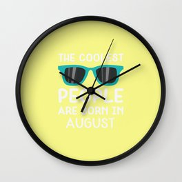 Coolest People in August T-Shirt Deca3 Wall Clock