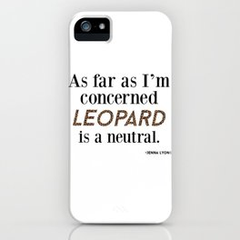 Leopard is a Neutral  iPhone Case