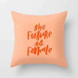 The Future is Female Pink and Orange Throw Pillow