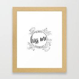 Always Kiss Me Goodnight Framed Art Print