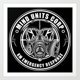 Mind Units Corp - XM Emergency Response Art Print