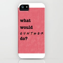 What Would GUNTHER Do? (1 of 7) - Watercolor iPhone Case