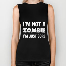 i am not a zombie i am just sore halloween Biker Tank