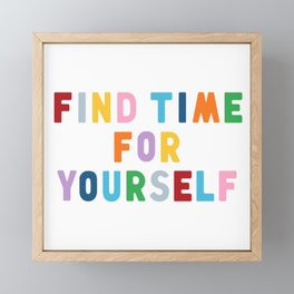 Find Time For Yourself Framed Mini Art Print