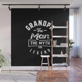 Mens Grandpa The Man Myth Legend Grandfather Gift  Wall Mural