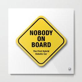 Nobody On Board Metal Print
