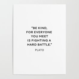 BE KIND - PLATO INSPIRATIONAL QUOTE Poster