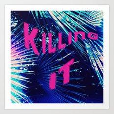 Killing It Art Print
