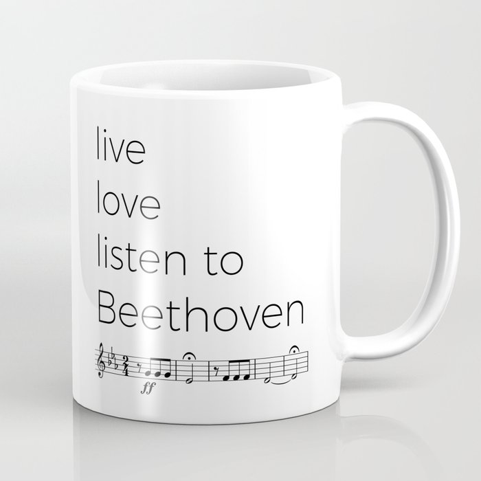 Live, love, listen to Beethoven Coffee Mug