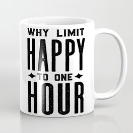 Why Limit Happy To One Hour,BAR WALL DECOR, Home Bar Decor,Celebrate Life,Whiskey Quote Coffee Mug