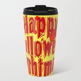 Happy Halloween Nightmare  Travel Mug