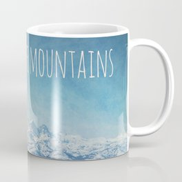 She will move mountains Coffee Mug