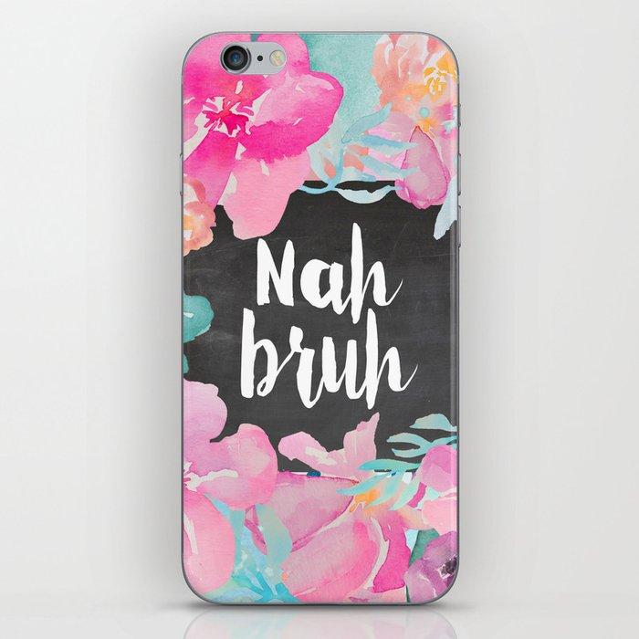 Nah Bruh iPhone Skin