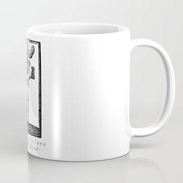 The Things I Love Want Me Dead Coffee Mug