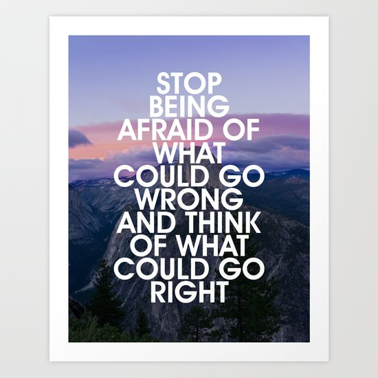 Stop Being Afraid Motivational Quote Art Print