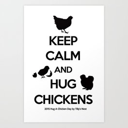 Hug A Chicken Day Art Print