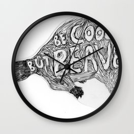 Be cool but beaver Wall Clock