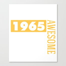 Made in 1965 - Perfectly aged Canvas Print