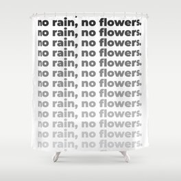 No Rain No Flowers Quote, Life Quotes, Large Printable Photography, Wall Art Print Decor Shower Curtain