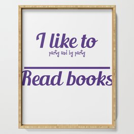"""""""I Like To Party And By Party I Mean Read Books"""" for bookworms like you! Makes a nice gift too!  Serving Tray"""
