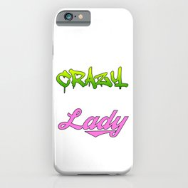 """""""Hide Your Crazy And Start Acting Like A Lady"""" tee design for you and your friends!  iPhone Case"""