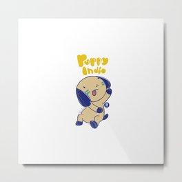 PUPPY INDIO Metal Print