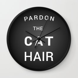 Pardon the cat hair Wall Clock
