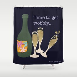 Time to get wobbly Shower Curtain