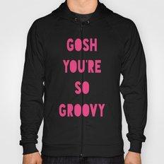 Gosh (Groovy) Hoody