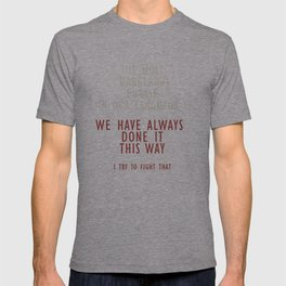 Grace Hopper quote, I alway try to fight that, inspirational, motivational sentence T-shirt