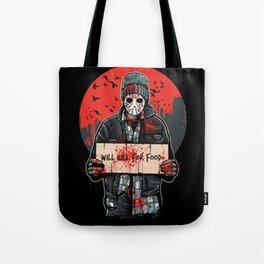 Will Kill For Food Tote Bag