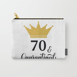 70 and Quarantined. Funny 70th Birthday quote  Carry-All Pouch