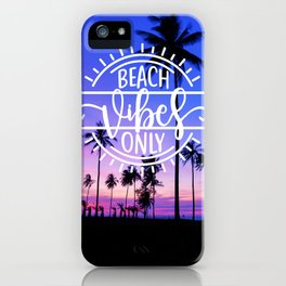 Beach Vibes Only iPhone Case