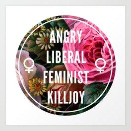 Angry Liberal Feminist Killjoy Art Print