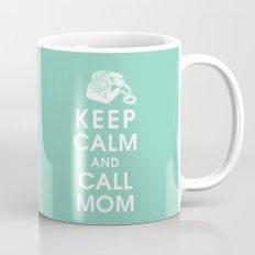Keep Calm and Call Mom Mug