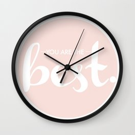 You Are the Best! Wall Clock