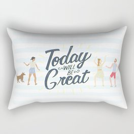 Today Will Be Great! Rectangular Pillow