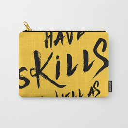 have Skills as well as ideas Carry-All Pouch