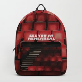 See You at Rehearsal Backpack