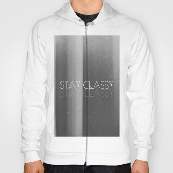 Stay Classy Hoody