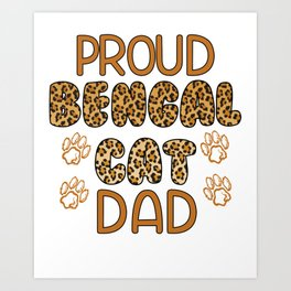 Proud Bengal Cat Dad Art Print