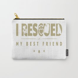 Rescued my Best Friend Carry-All Pouch
