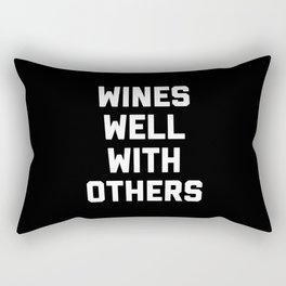 Wines Well With Others Funny Quote Rectangular Pillow