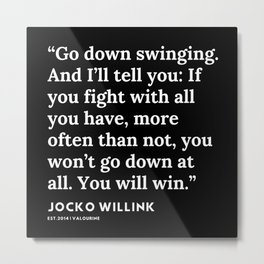 51 | Jocko Willink Quotes | 191106 Metal Print