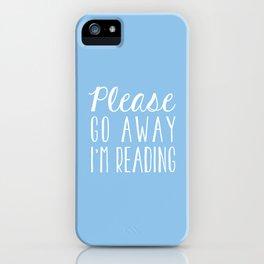 Please Go Away, I'm Reading (Polite Version) - Blue iPhone Case