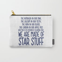 Made of Star Stuff Quote - Carl Sagan Carry-All Pouch