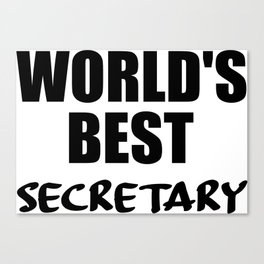 worlds best secretary funny quote Canvas Print